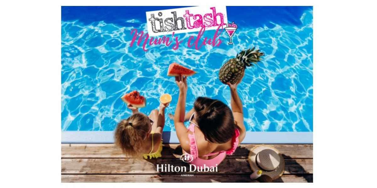 Hilton Dubai Jumeirah and TishTash Launch Exclusive Mummy's Club