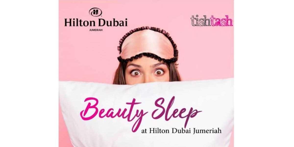 Enjoy a 'Beauty Sleep' at Hilton Dubai Jumeirah