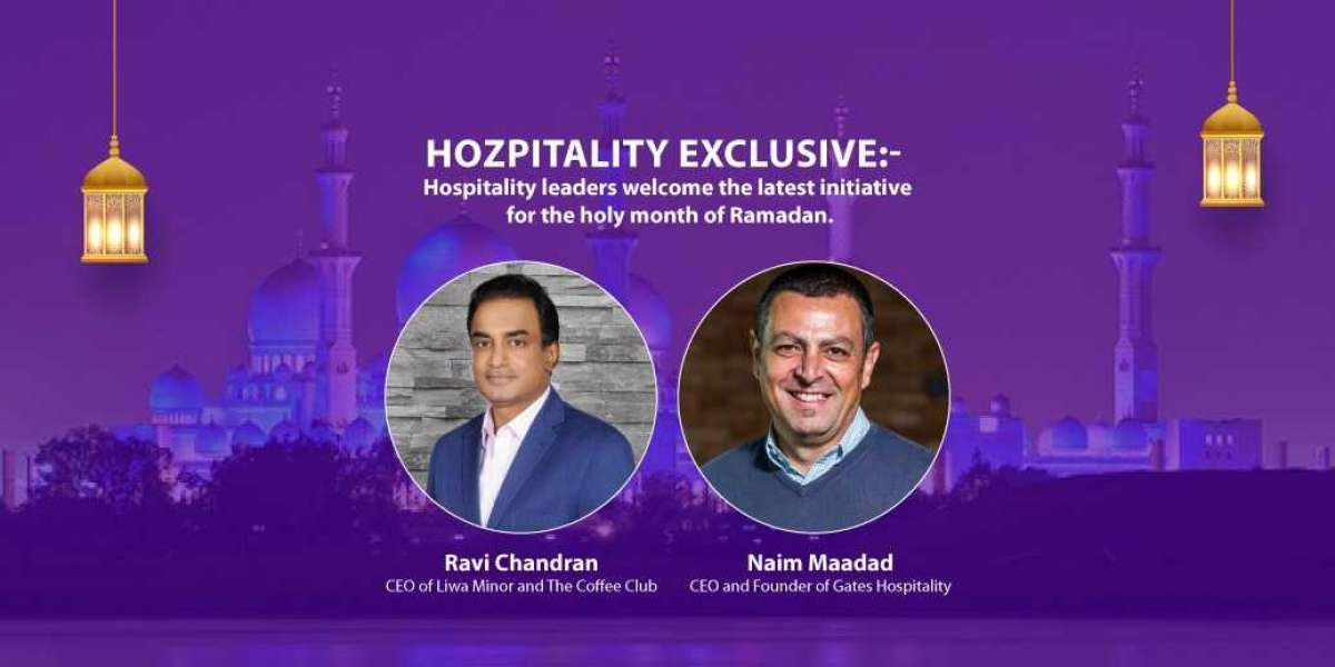 Hozpitality Exclusive:- Hospitality leaders welcome the latest initiative for the holy month of Ramadan.