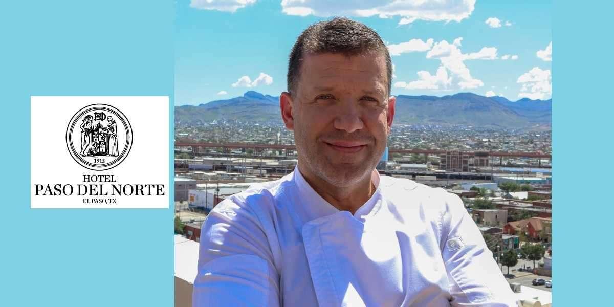 Hotel Paso Del Norte Welcomes Chef Jason Brumfiel